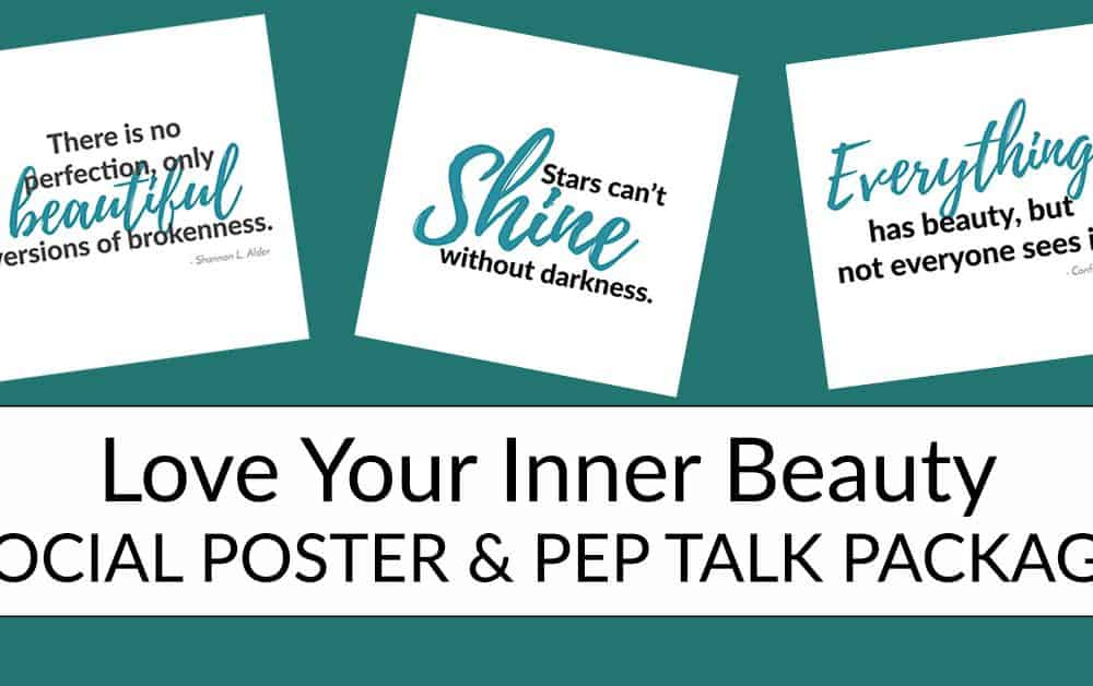 Love Your Inner Beauty Social Poster & Pep Talk Package